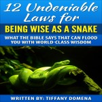 12 undeniable laws for being wise as a snake
